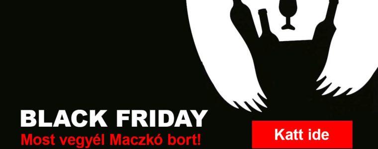 BLACK FRIDAY- Most vegyél Maczkó bort!
